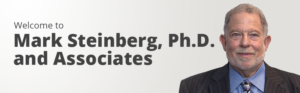 Welcome to Mark Steinberg, Ph.D. and Associates