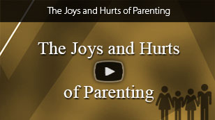 The Joys and Hurts of Parenting