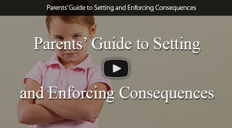Parents Guide to Setting and Enforcing Consequences